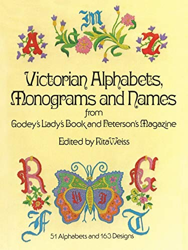 Victorian Alphabets, Monograms and Names for Needleworkers: Godey's Lady's Book