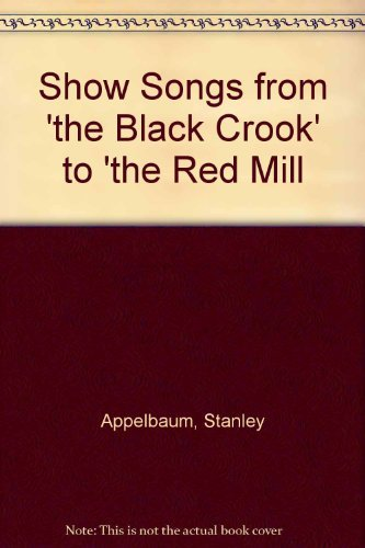 Show Songs from 'the Black Crook' to: Appelbaum, Stanley