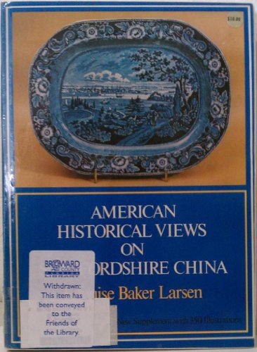 AMERICAN HISTORICAL VIEWS ON STAFFORDSHIRE CHINA: Ellouise Baker Larsen