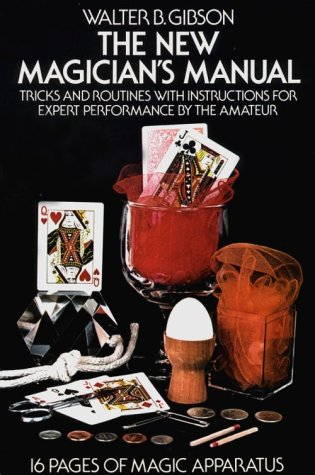 The New Magician's Manual: Tricks and Routines: Walter B. Gibson