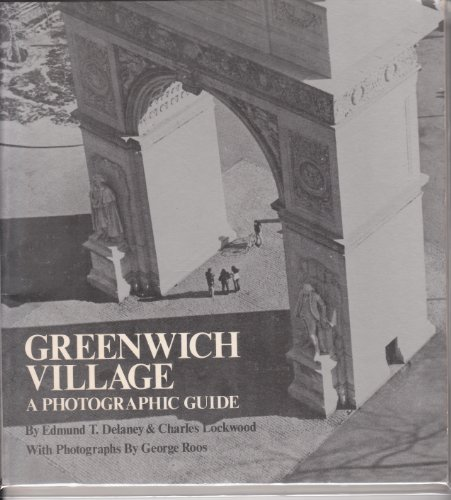 Greenwich Village: A Photographic Guide: Delaney, Edmund Thomas; Lockwood, Charles; Roos, George