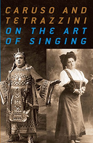 Caruso and Tetrazzini On the Art of Singing: Enrico Caruso; Luisa Tetrazzini