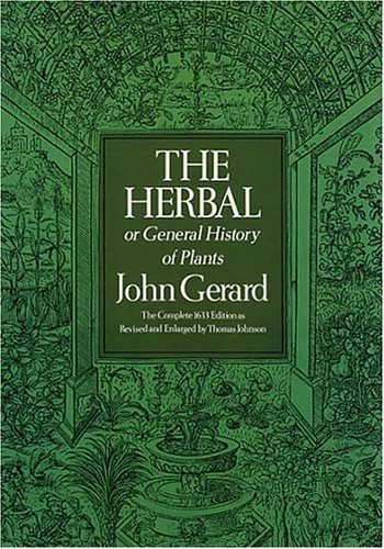 The Herbal or General History of Plants (Deluxe Clothbound Edition) (048623147X) by John Gerard