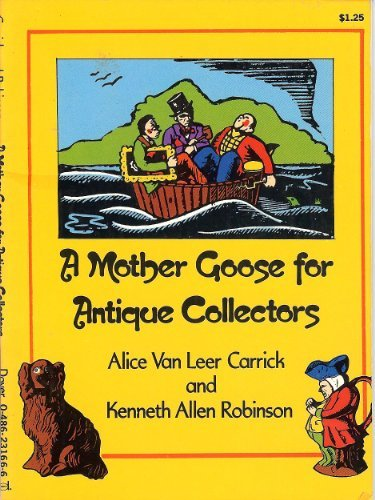 A Mother Goose for Antique Collectors: Carrick, Alice Van