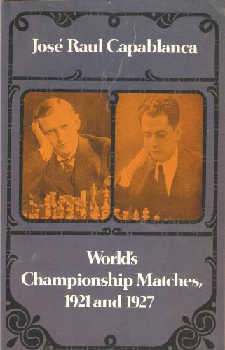 9780486231891: World's Championship Matches, 1921 and 1927