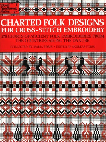 9780486231914: Charted Folk Designs for Cross-Stitch Embroidery: 278 Charts of Ancient Folk Embroideries from the Countries Along the Danube (Dover Needlework)