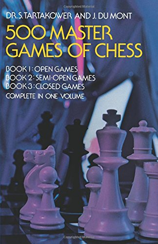 500 Master Games of Chess (Dover Chess): Tartakower, Dr. S.; Mont, J. du