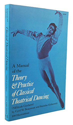 9780486232232: Manual of the Theory and Practice of Classical Theatrical Dancing