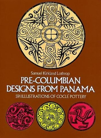 9780486232324: Pre-Columbian Designs from Panama. 591 illustrations of Coclé Pottery (Dover Pictorial Archive Series)