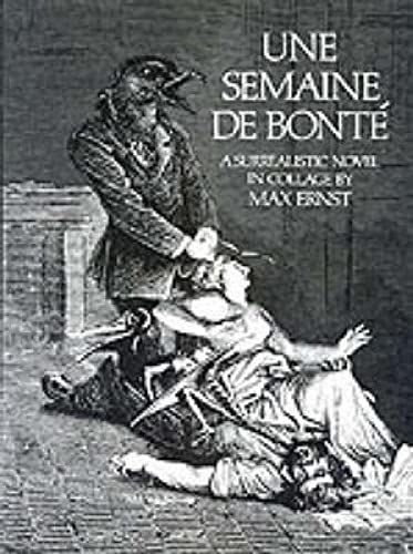 9780486232522: Une Semaine De Bonte: A Surrealistic Novel in Collage