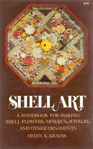 9780486232553: Shell Art: A Handbook for Making Shell Flowers, Mosaics, Jewelry, and Other Ornaments