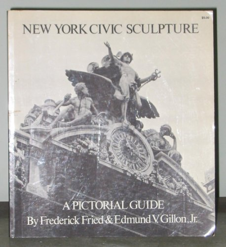 New York Civic Sculpture: A Pictorial Guide: Frederick Fried