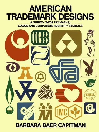 AMERICAN TRADE-MARK DESIGNS: SURVEY WITH 732 MARKS, LOGOS AND CORPORATE-IDENTITY SIGNS.