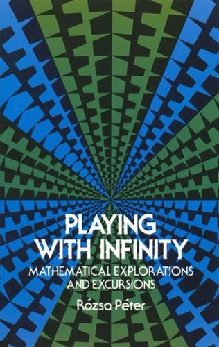 9780486232652: Playing with Infinity: Mathematical Explorations and Excursions