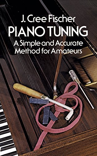 9780486232676: Piano Tuning: A Simple and Accurate Method for Amateurs