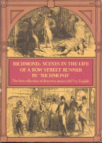 Richmond: Scenes in the Life of a Bow Street Runner, Drawn Up from His Private Memoranda