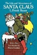 The Life and Adventures of Santa Claus: L. Frank Baum