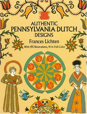 Folk Art Motifs of Pennsylvania: Authentic Pennsylvania: Lichten, Frances