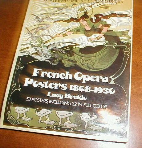 French Opera Posters, 1868-1930: 52 posters, Including: Broido, Lucy
