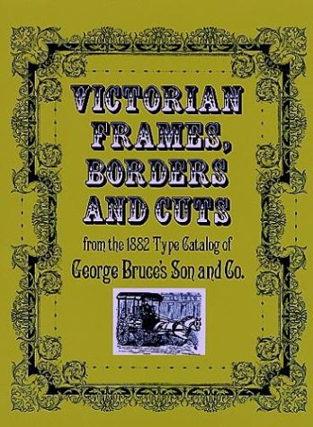 9780486233208: Victorian Frames, Borders and Cuts: From the 1882 Type Catalog of George Bruce's Son and Co.
