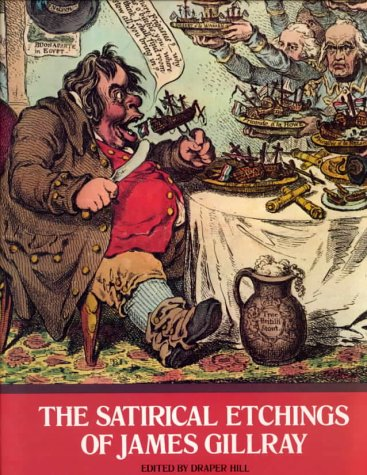 SATIRICAL ETCHINGS OF JAMES GILLRAY