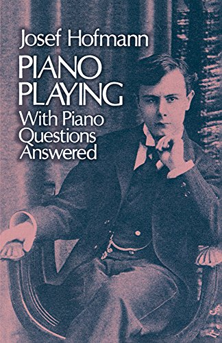 9780486233628: Piano Playing: With Piano Questions Answered (Dover Books on Music)
