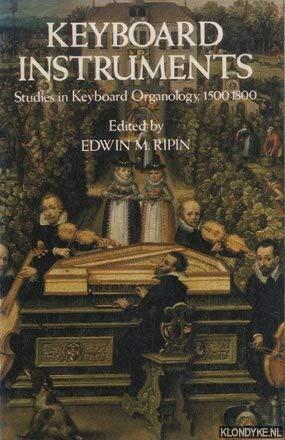 Keyboard Instruments : Studies in Keyboard Organology,: Ripin, Edwin M.