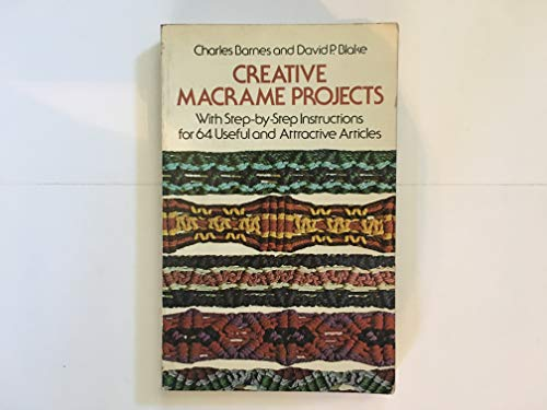 9780486233703: Creative Macrame Projects: With Step by Step Instructions for 64 Useful and Attractive Articles