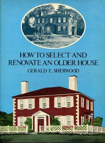9780486233741: How to Select and Renovate an Older House