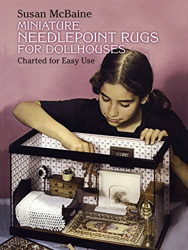 Miniature Needlepoint Rugs for Dollhouses: Charted for: Susan McBaine