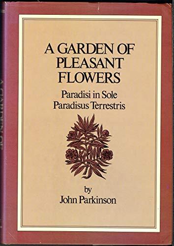 9780486233925: A Garden of Pleasant Flowers: Paradisi in Sole Paradisus Terrestris