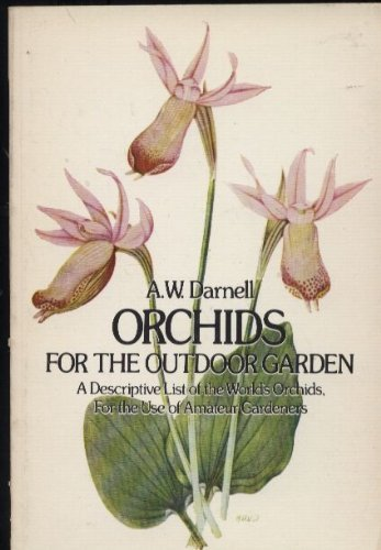 Orchids for the Outdoor Garden: Darnell, A W