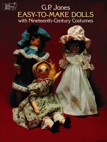 9780486234267: Easy-to-Make Dolls with Nineteenth-Century Costumes (Dover Needlework)