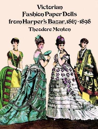 9780486234533: Victorian Fashion Paper Dolls from Harper's Bazar, 1867-1898 (Dover Victorian Paper Dolls)