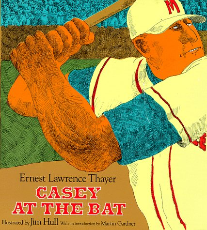 Casey at the Bat : A Ballad: Ernest Lawrence Thayer;