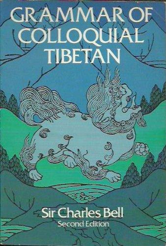 Grammar of colloquial Tibetan: Bell, Charles Alfred