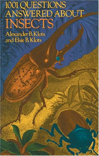 1001 Questions Answered About Insects: Klots, Alexander B.,