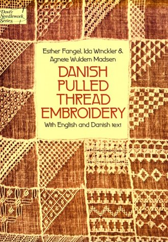 Danish Pulled Thread Embroidery (Dover Needlework): Esther Fangel; Francis A. Davis