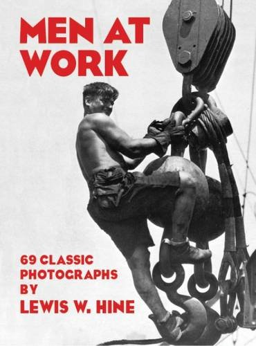 9780486234755: Men at Work: Photographic Studies of Modern Men and Machines
