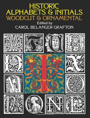 9780486234809: Historic Alphabets and Initials: Woodcut and Ornamental (Lettering, Calligraphy, Typography)