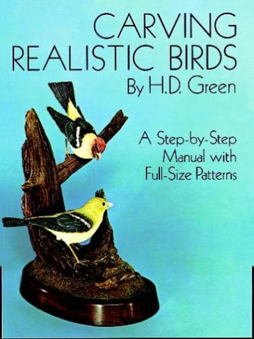 9780486234847: Carving Realistic Birds: A Step-by-Step Manual with Full-Size Patterns