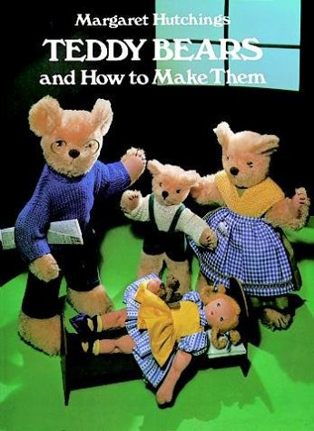 Teddy Bears and How to Make Them: Margaret Hutchings