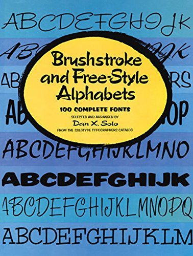 9780486234885: Brushstroke and Free-style Alphabets: 100 Complete Fonts (Lettering, Calligraphy, Typography)