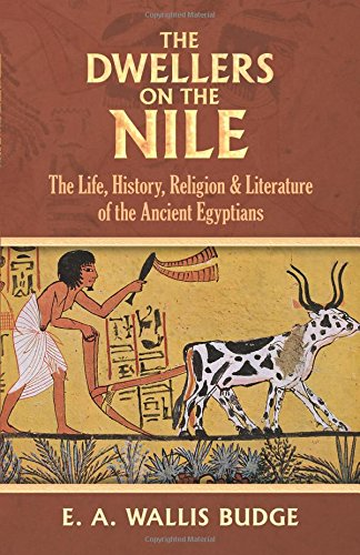 9780486235011: The Dwellers on the Nile: The Life, History, Religion and Literature of the Ancient Egyptians
