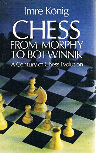 9780486235035: Chess from Morphy to Botwinnik