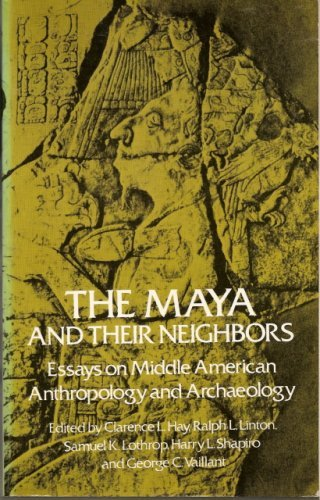 9780486235103: The Maya and Their Neighbors: Essays on Middle American Anthropology and Archaeology