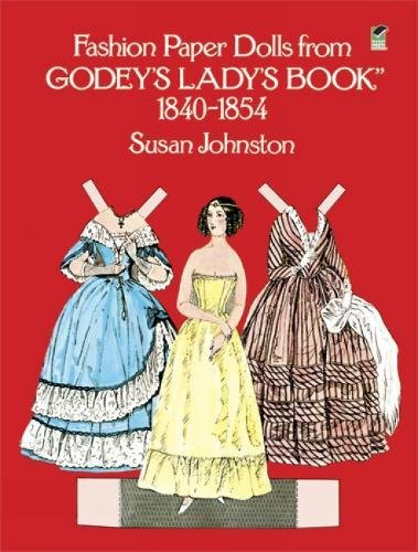 Fashion Paper Dolls from Godey's Lady's Book, 1840-1854 (Dover Victorian Paper Dolls): ...