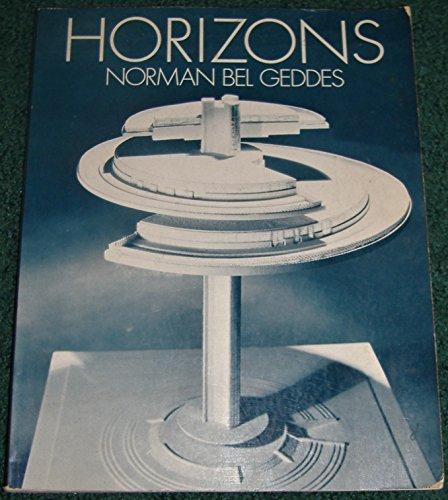 Horizons: Norman Bel Geddes