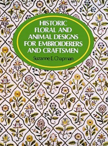 9780486235264: Historic Floral and Animal Designs for Embroiderers and Craftsmen (Picture Archives)
