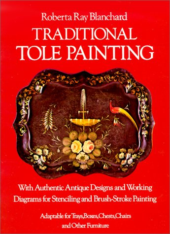 9780486235318: Traditional Tole Painting: With Authentic Antique Designs and Working Diagrams for Stenciling and Brush-Stroke Painting, Adaptable for Trays, Boxes,